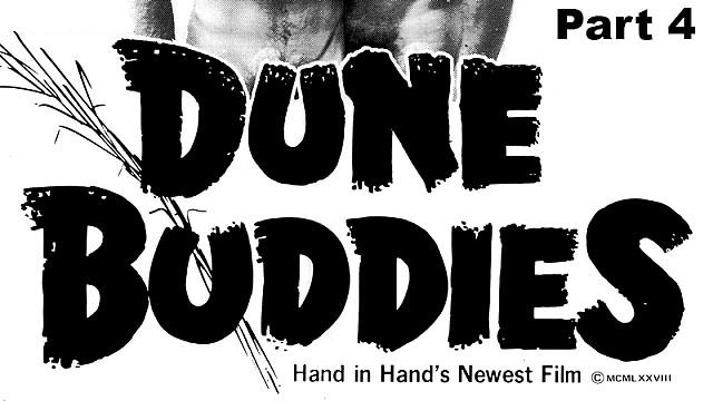 Dune Buddies Part 4